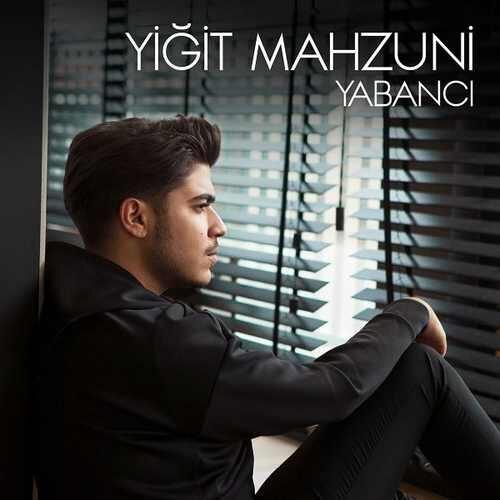 دانلود آهنگ جدید Yiğit Mahzuni به نام Yabancı