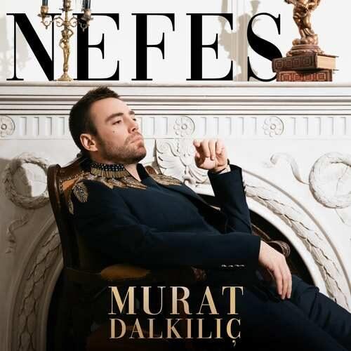 دانلود آهنگ جدید Murat Dalkılıç به نام Nefes