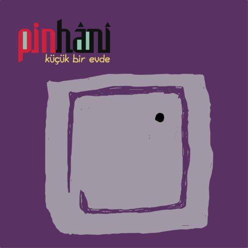 دانلود آلبوم جدید Pinhani به نام Küçük Bir Evde