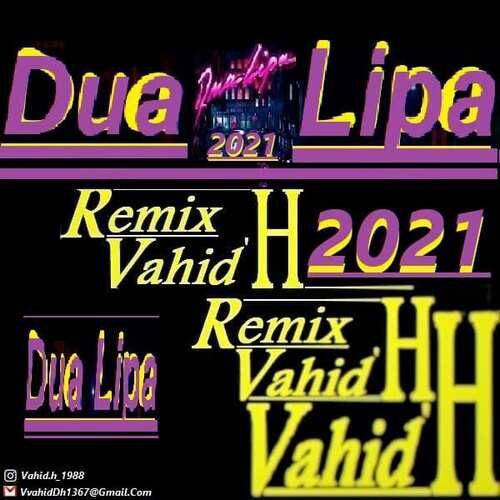 دانلود آهنگ جدید Dua Lipa به نام ریمیکس( Vahid.H)