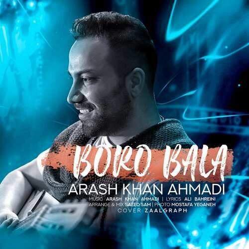 دانلود آهنگ جدید آرش خان احمدی به نام برو بالا