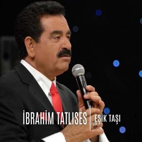 دانلود آهنگ جدید İbrahim Tatlıses به نام Eşik Taşı (Canlı Performans)