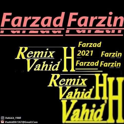 دانلود آهنگ جدید فرزاد فرزین به نام Vahid.H (ریمیکس)