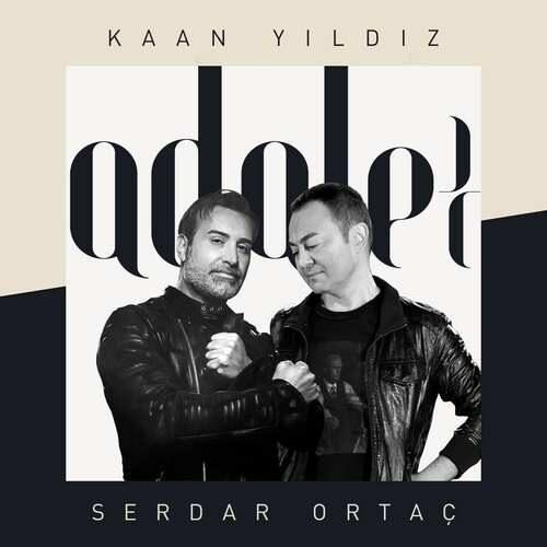 دانلود آهنگ جدید Kaan Yıldız & Serdar Ortaç به نام Adalet