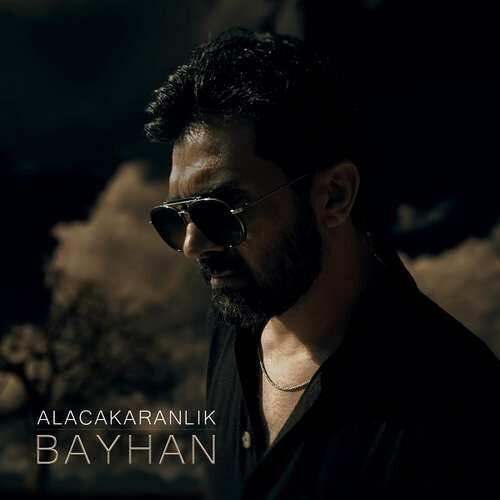 دانلود آهنگ جدید Bayhan به نام Alacakaranlık
