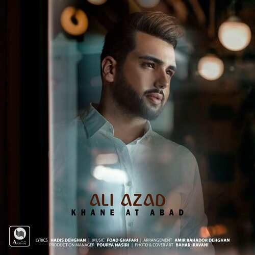 دانلود آهنگ جدید علی آزاد به نام خانه ات آباد