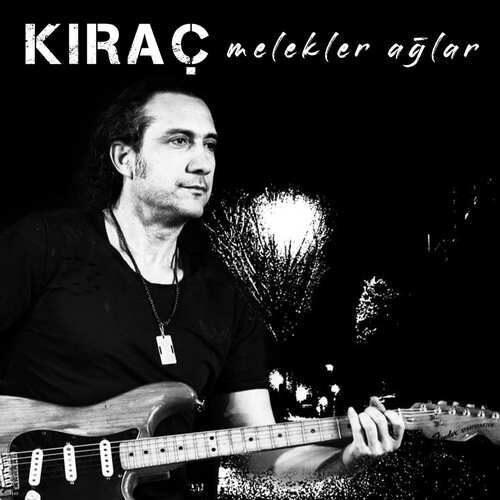 دانلود آهنگ جدید Kıraç به نام Melekler Ağlar