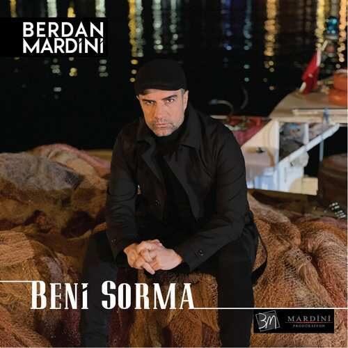 دانلود آهنگ جدید Berdan Mardini به نام Beni Sorma