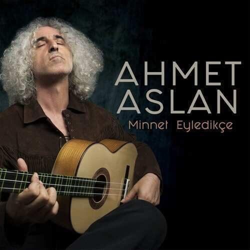 دانلود آهنگ جدید Ahmet Aslan به نام Minnet Eyledikçe