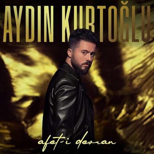 دانلود آهنگ جدید Aydın Kurtoğlu به نام Afet-i Devran