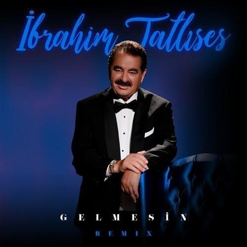 دانلود آهنگ جدید İbrahim Tatlıses به نام Gelmesin (Remix)
