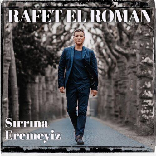 دانلود آلبوم جدید Rafet El Roman به نام Sırrına Eremeyiz