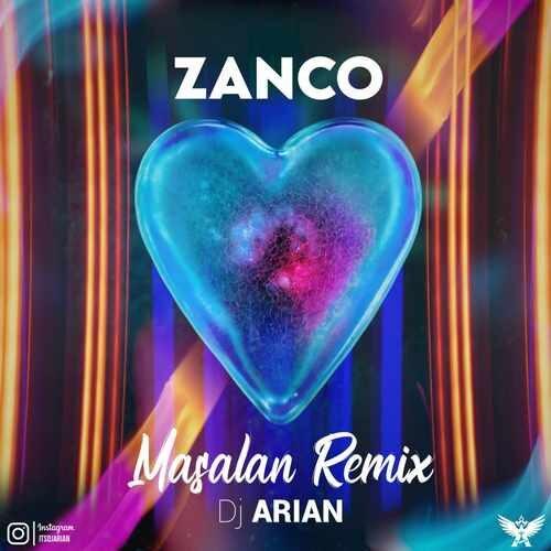 دانلود آهنگ جدید زانکو به نام مثلا (ریمیکس : دی جی آرین)