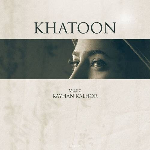 دانلود آهنگ جدید کیهان کلهر به نام خاتون