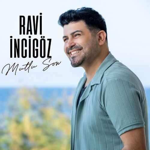 دانلود آهنگ جدید Ravi İncigöz به نام Mutlu Son