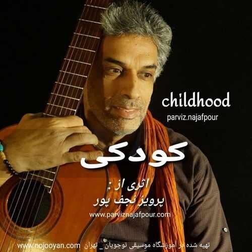 دانلود موزیک ویدیو جدید پرویز نجف پور به نام کودکی